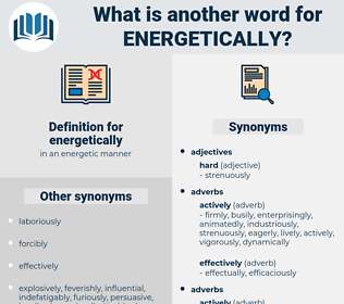energetically, synonym energetically, another word for energetically, words like energetically, thesaurus energetically
