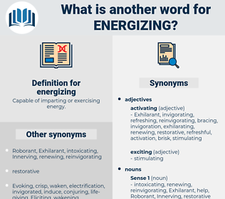 energizing, synonym energizing, another word for energizing, words like energizing, thesaurus energizing