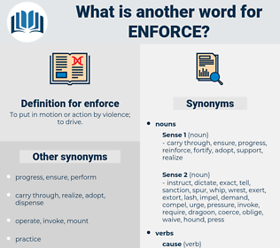 enforce, synonym enforce, another word for enforce, words like enforce, thesaurus enforce
