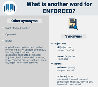 enforced, synonym enforced, another word for enforced, words like enforced, thesaurus enforced