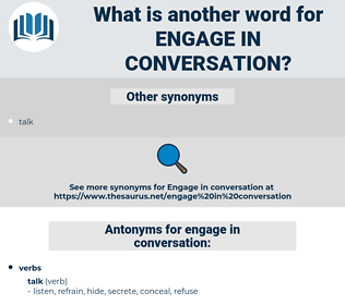 engage in conversation, synonym engage in conversation, another word for engage in conversation, words like engage in conversation, thesaurus engage in conversation