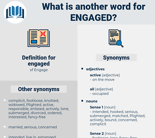 engaged, synonym engaged, another word for engaged, words like engaged, thesaurus engaged