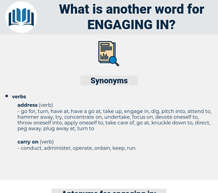 engaging in, synonym engaging in, another word for engaging in, words like engaging in, thesaurus engaging in