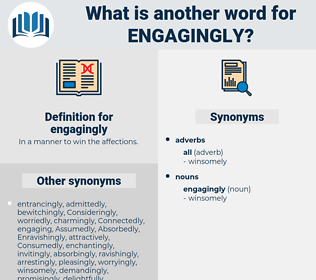 engagingly, synonym engagingly, another word for engagingly, words like engagingly, thesaurus engagingly