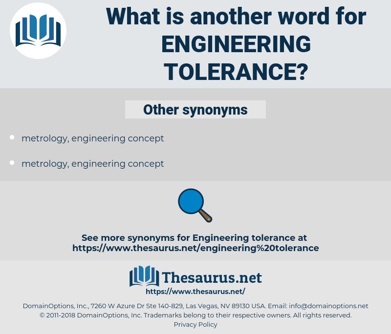 engineering tolerance, synonym engineering tolerance, another word for engineering tolerance, words like engineering tolerance, thesaurus engineering tolerance