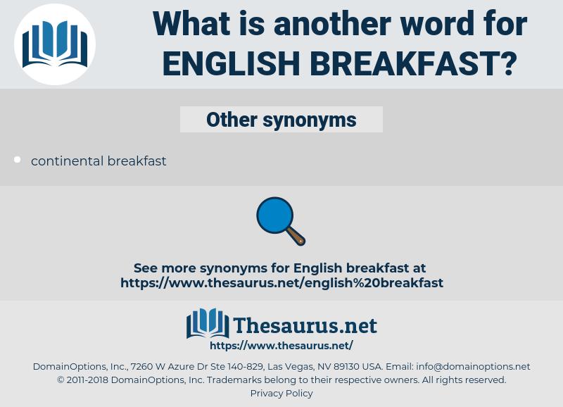 English breakfast, synonym English breakfast, another word for English breakfast, words like English breakfast, thesaurus English breakfast