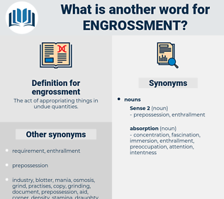 engrossment, synonym engrossment, another word for engrossment, words like engrossment, thesaurus engrossment