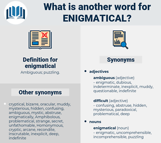 enigmatical, synonym enigmatical, another word for enigmatical, words like enigmatical, thesaurus enigmatical