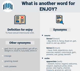 enjoy, synonym enjoy, another word for enjoy, words like enjoy, thesaurus enjoy