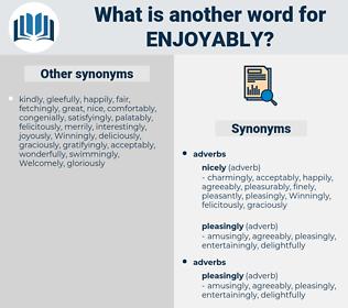 enjoyably, synonym enjoyably, another word for enjoyably, words like enjoyably, thesaurus enjoyably