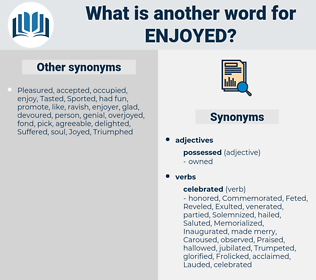 Enjoyed, synonym Enjoyed, another word for Enjoyed, words like Enjoyed, thesaurus Enjoyed