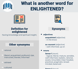 enlightened, synonym enlightened, another word for enlightened, words like enlightened, thesaurus enlightened