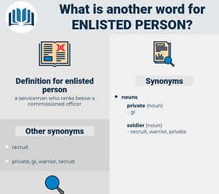 enlisted person, synonym enlisted person, another word for enlisted person, words like enlisted person, thesaurus enlisted person