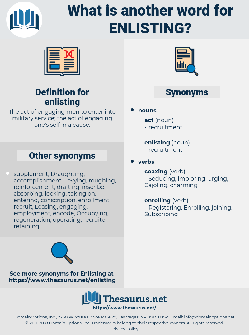 enlisting, synonym enlisting, another word for enlisting, words like enlisting, thesaurus enlisting