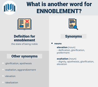 ennoblement, synonym ennoblement, another word for ennoblement, words like ennoblement, thesaurus ennoblement