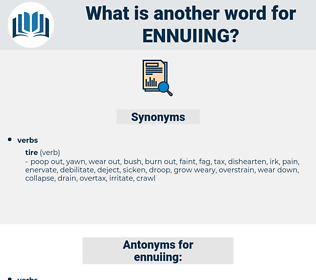 ennuiing, synonym ennuiing, another word for ennuiing, words like ennuiing, thesaurus ennuiing