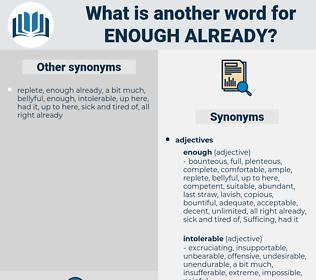 enough already, synonym enough already, another word for enough already, words like enough already, thesaurus enough already