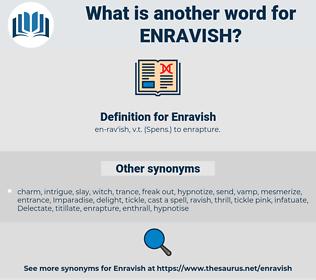 Enravish, synonym Enravish, another word for Enravish, words like Enravish, thesaurus Enravish