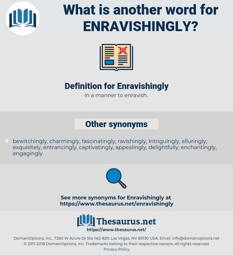 Enravishingly, synonym Enravishingly, another word for Enravishingly, words like Enravishingly, thesaurus Enravishingly