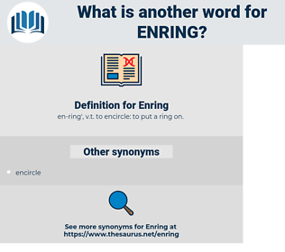 Enring, synonym Enring, another word for Enring, words like Enring, thesaurus Enring