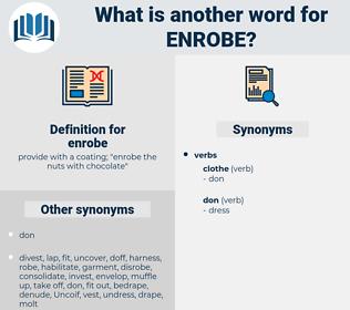 enrobe, synonym enrobe, another word for enrobe, words like enrobe, thesaurus enrobe