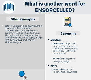 ensorcelled, synonym ensorcelled, another word for ensorcelled, words like ensorcelled, thesaurus ensorcelled