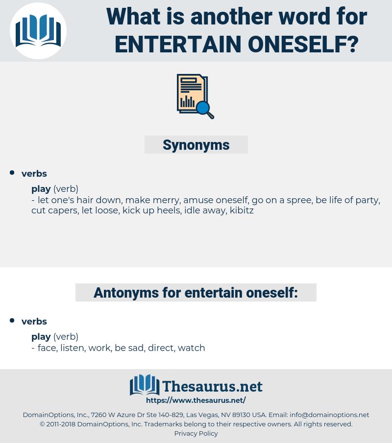 entertain oneself, synonym entertain oneself, another word for entertain oneself, words like entertain oneself, thesaurus entertain oneself