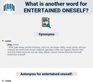 entertained oneself, synonym entertained oneself, another word for entertained oneself, words like entertained oneself, thesaurus entertained oneself