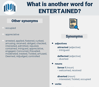 entertained, synonym entertained, another word for entertained, words like entertained, thesaurus entertained