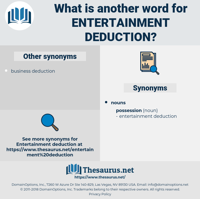 entertainment deduction, synonym entertainment deduction, another word for entertainment deduction, words like entertainment deduction, thesaurus entertainment deduction