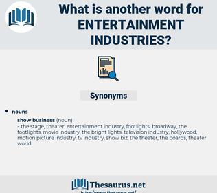 entertainment industries, synonym entertainment industries, another word for entertainment industries, words like entertainment industries, thesaurus entertainment industries