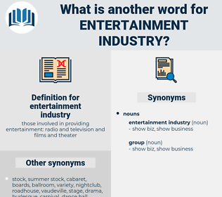 entertainment industry, synonym entertainment industry, another word for entertainment industry, words like entertainment industry, thesaurus entertainment industry