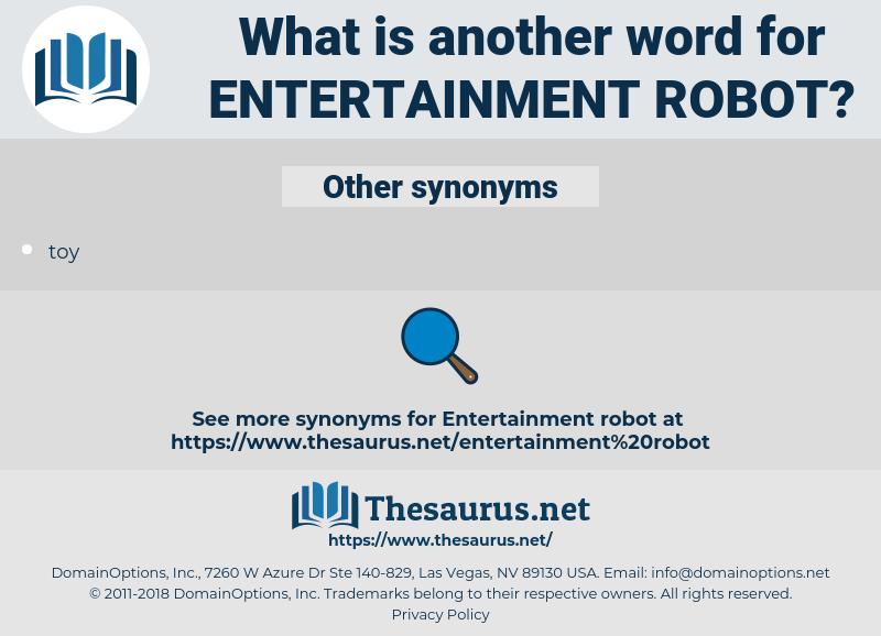 entertainment robot, synonym entertainment robot, another word for entertainment robot, words like entertainment robot, thesaurus entertainment robot