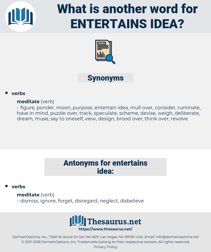 entertains idea, synonym entertains idea, another word for entertains idea, words like entertains idea, thesaurus entertains idea