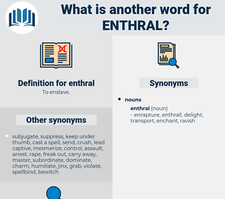 enthral, synonym enthral, another word for enthral, words like enthral, thesaurus enthral