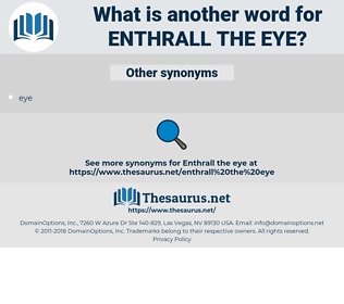 enthrall the eye, synonym enthrall the eye, another word for enthrall the eye, words like enthrall the eye, thesaurus enthrall the eye
