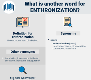 enthronization, synonym enthronization, another word for enthronization, words like enthronization, thesaurus enthronization