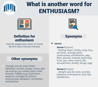 enthusiasm, synonym enthusiasm, another word for enthusiasm, words like enthusiasm, thesaurus enthusiasm