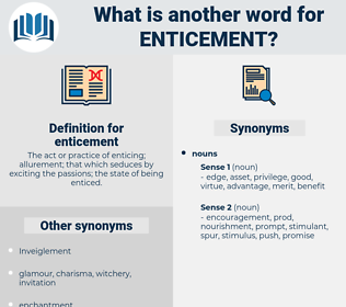 enticement, synonym enticement, another word for enticement, words like enticement, thesaurus enticement