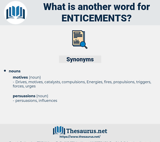 enticements, synonym enticements, another word for enticements, words like enticements, thesaurus enticements