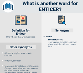 Enticer, synonym Enticer, another word for Enticer, words like Enticer, thesaurus Enticer