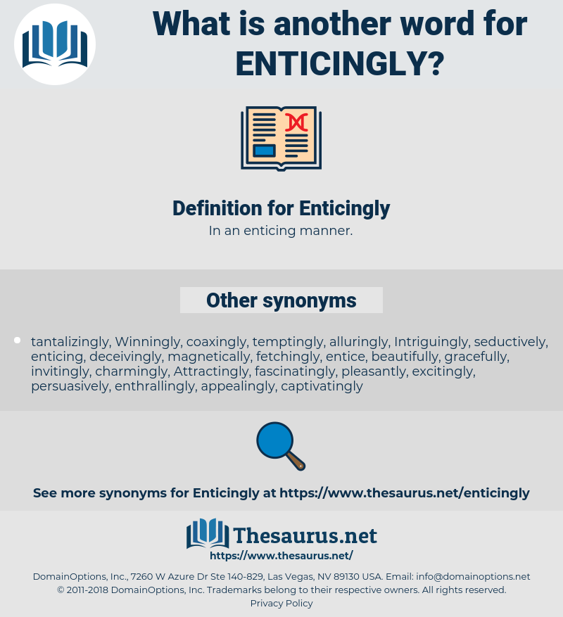 Enticingly, synonym Enticingly, another word for Enticingly, words like Enticingly, thesaurus Enticingly