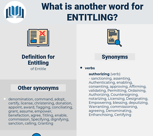 Entitling, synonym Entitling, another word for Entitling, words like Entitling, thesaurus Entitling