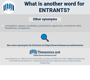 entrants, synonym entrants, another word for entrants, words like entrants, thesaurus entrants