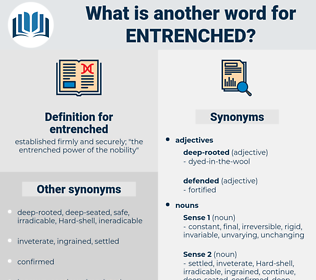 entrenched, synonym entrenched, another word for entrenched, words like entrenched, thesaurus entrenched