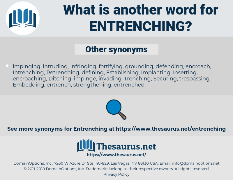 entrenching, synonym entrenching, another word for entrenching, words like entrenching, thesaurus entrenching