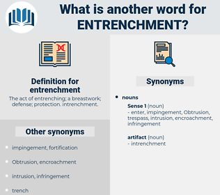 entrenchment, synonym entrenchment, another word for entrenchment, words like entrenchment, thesaurus entrenchment