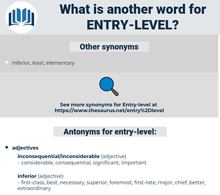 entry-level, synonym entry-level, another word for entry-level, words like entry-level, thesaurus entry-level