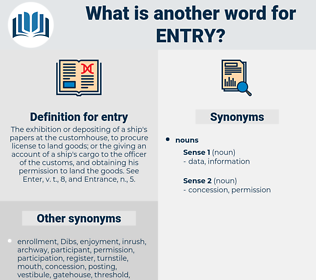 entry, synonym entry, another word for entry, words like entry, thesaurus entry