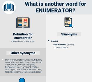 enumerator, synonym enumerator, another word for enumerator, words like enumerator, thesaurus enumerator